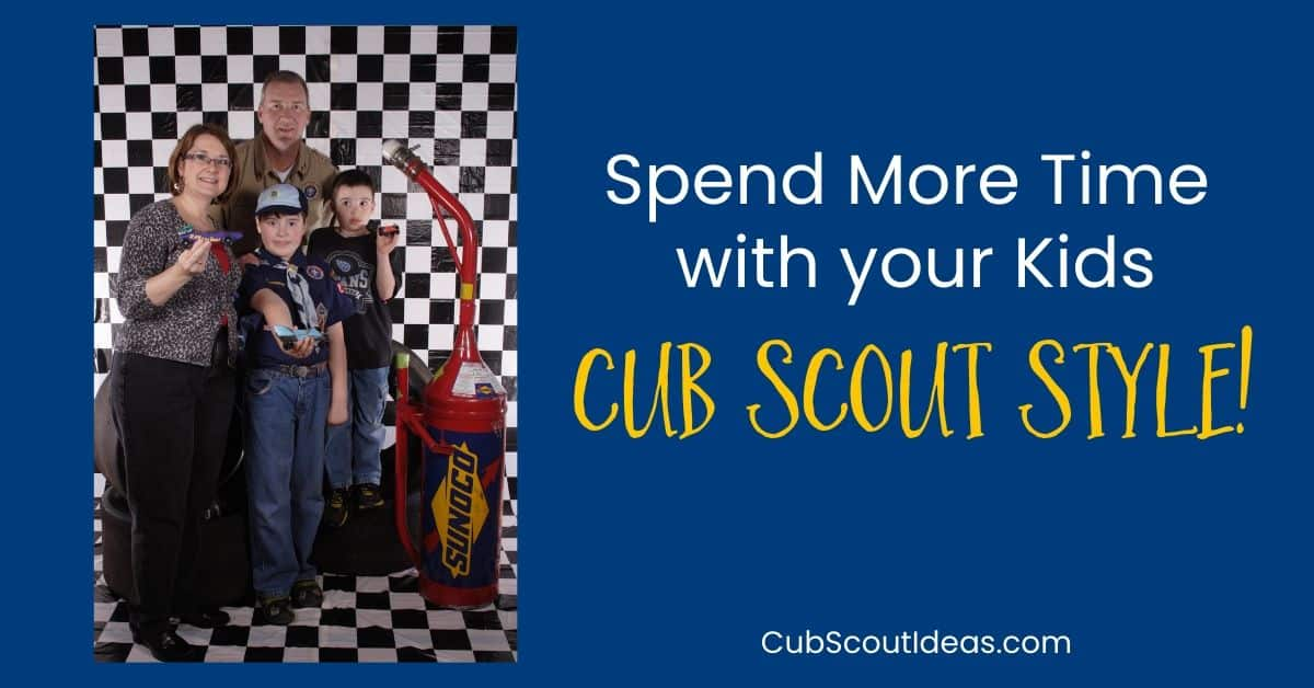 spend more time with kids cub scouts