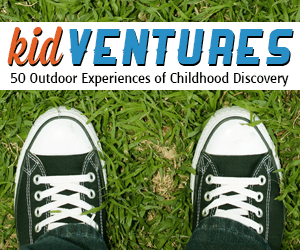Cub Scout Ideas Reviews KidVentures:  50 Outdoor Experiences of Childhood Discovery