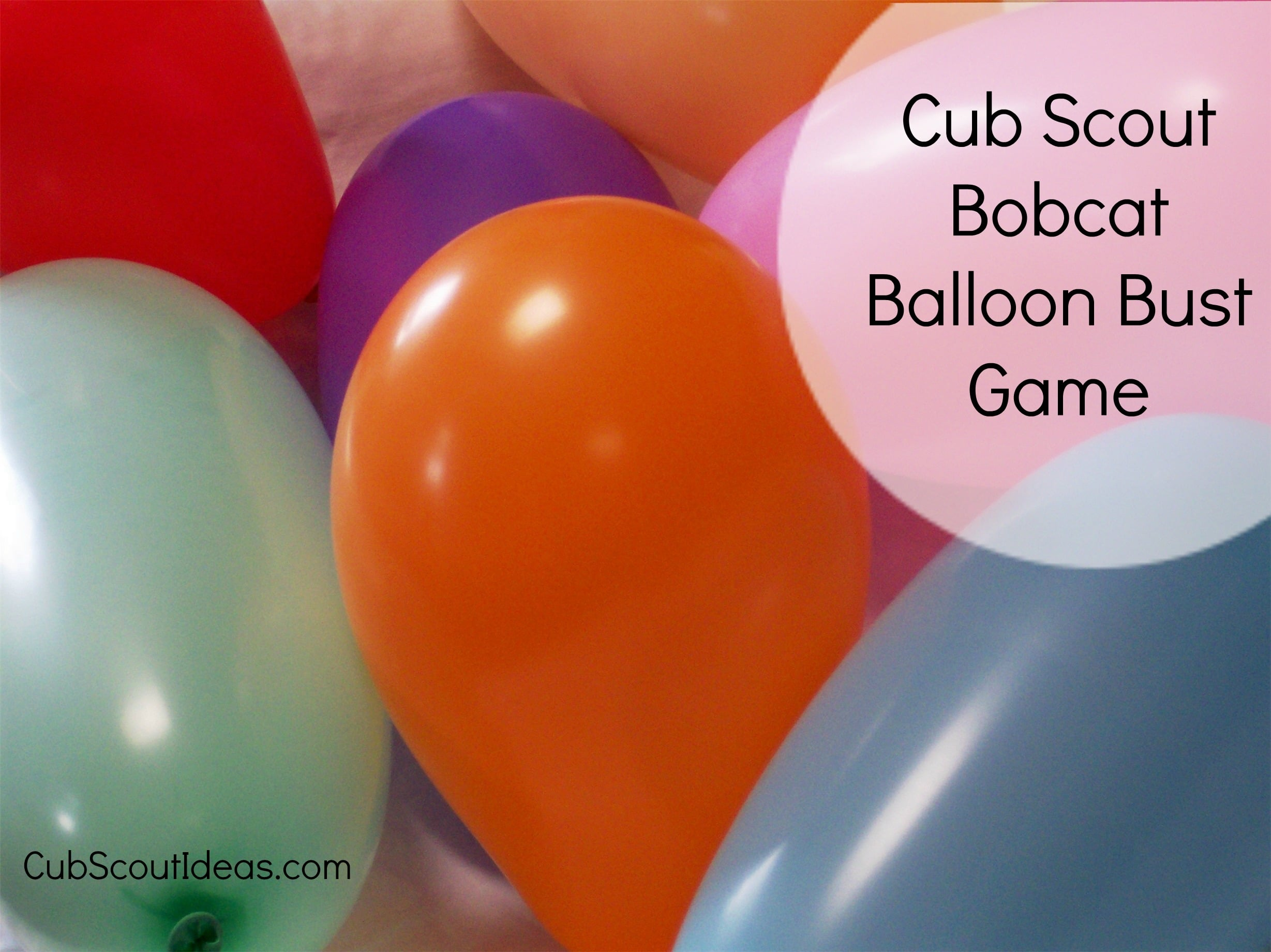 Cub Scout Bobcat Requirements:  Balloon Bust Game