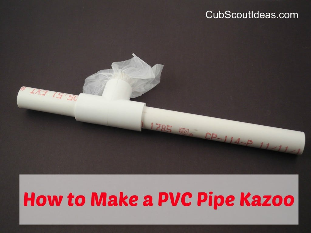 how to make a pvc pipe kazoo cub scout ideas. Black Bedroom Furniture Sets. Home Design Ideas