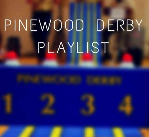 Pinewood Derby Playlist