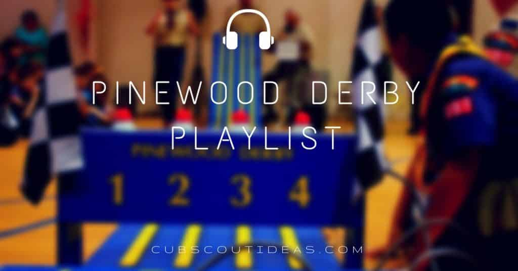 pinewood derby playlist of songs