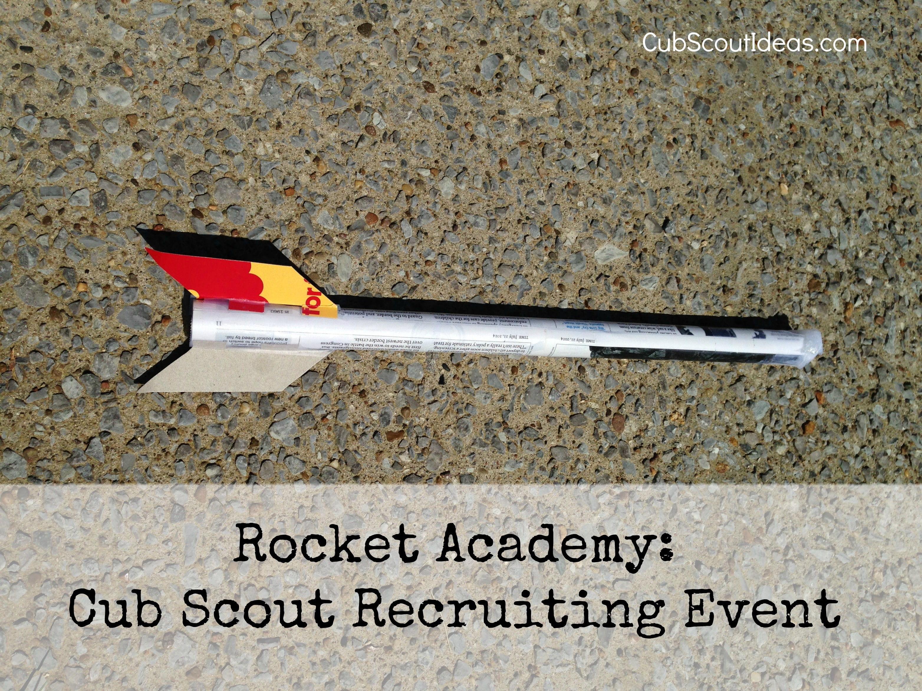 Rocket Academy:  Cub Scout Recruiting Event