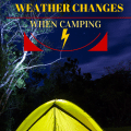 weather changes when camping