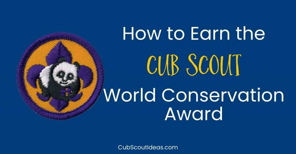 how to earn the cub scout world conservation award