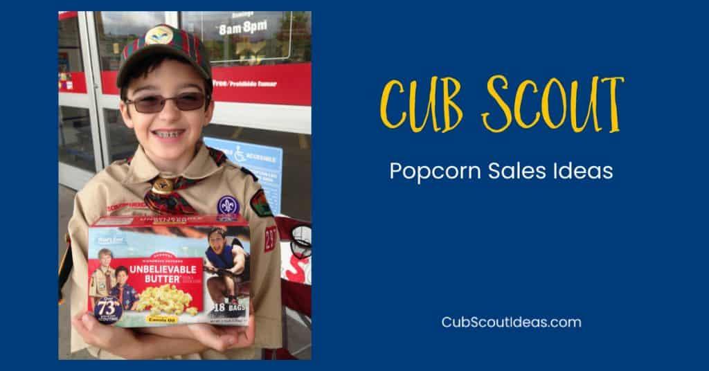 Cub Scout popcorn sales ideas