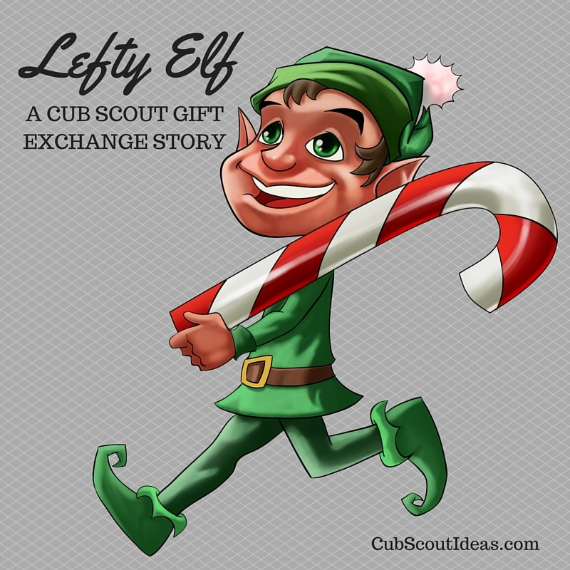 Lefty Elf:  A Cub Scout Gift Exchange Story