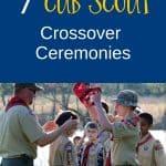 7 Cub Scout Crossover Ceremonies