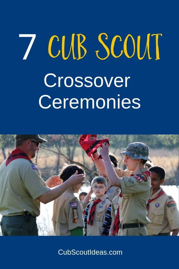 7 Cub Scout Crossover Ceremonies