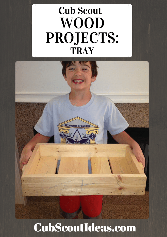 Cub Scout Wood Projects:  Build a Tray