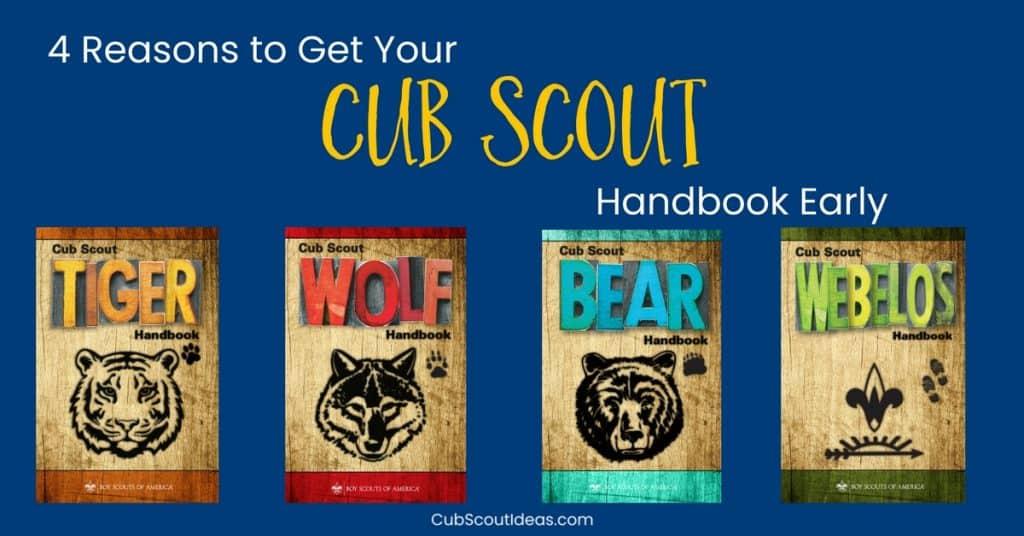 Get Cub Scout Handbook Early f