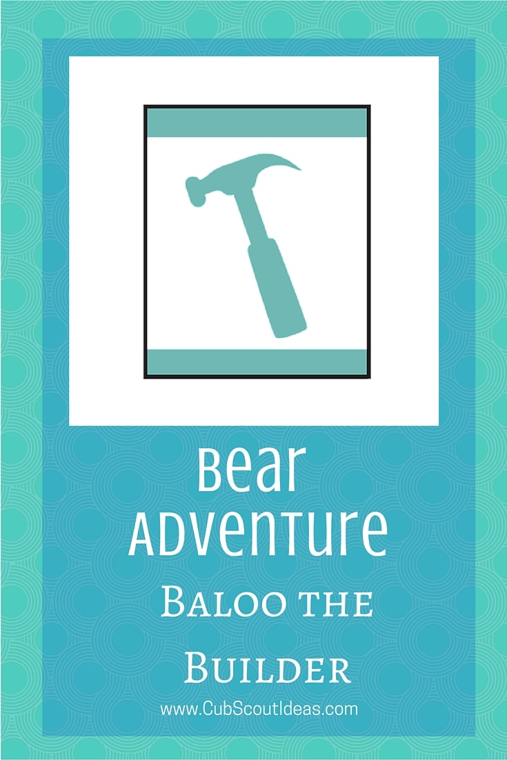 cub scout bear adventure baloo the builder