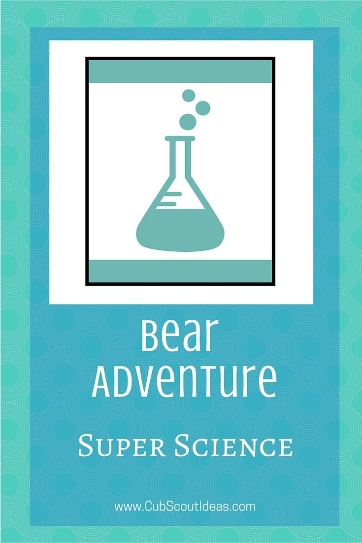 Bear Cub Scout Super Science