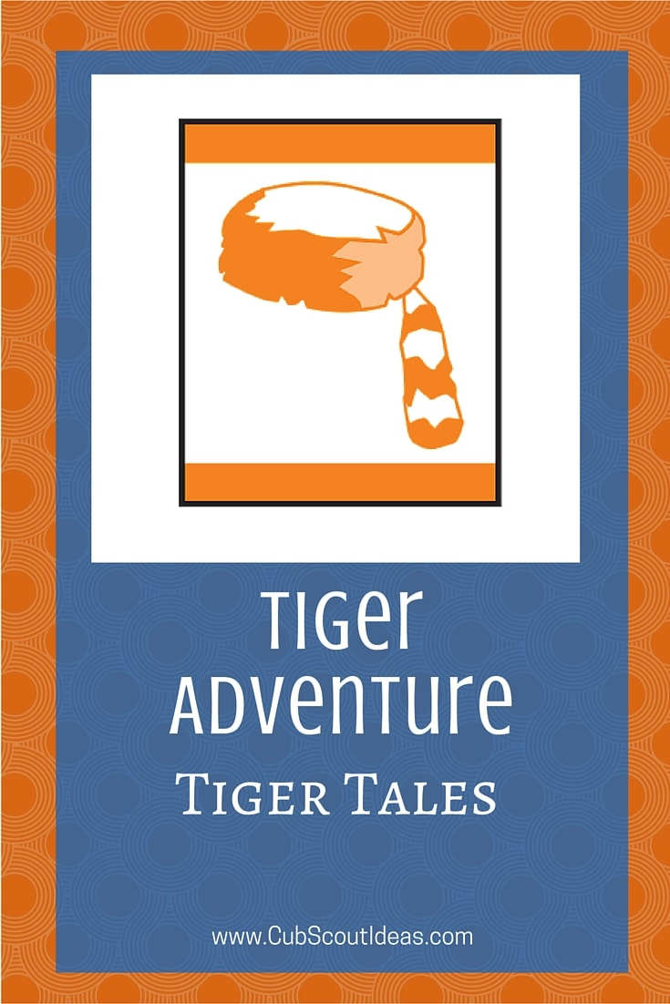 Cub Scout Tigers Tiger Tales
