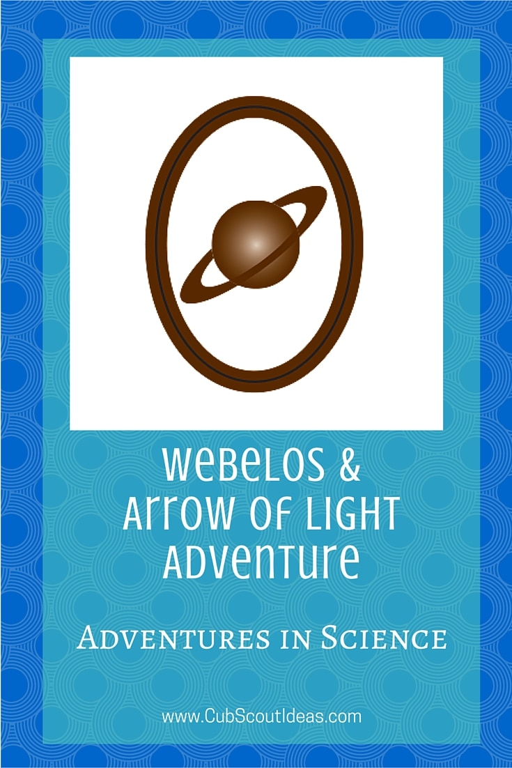 Webelos Arrow of Light Adventures in Science