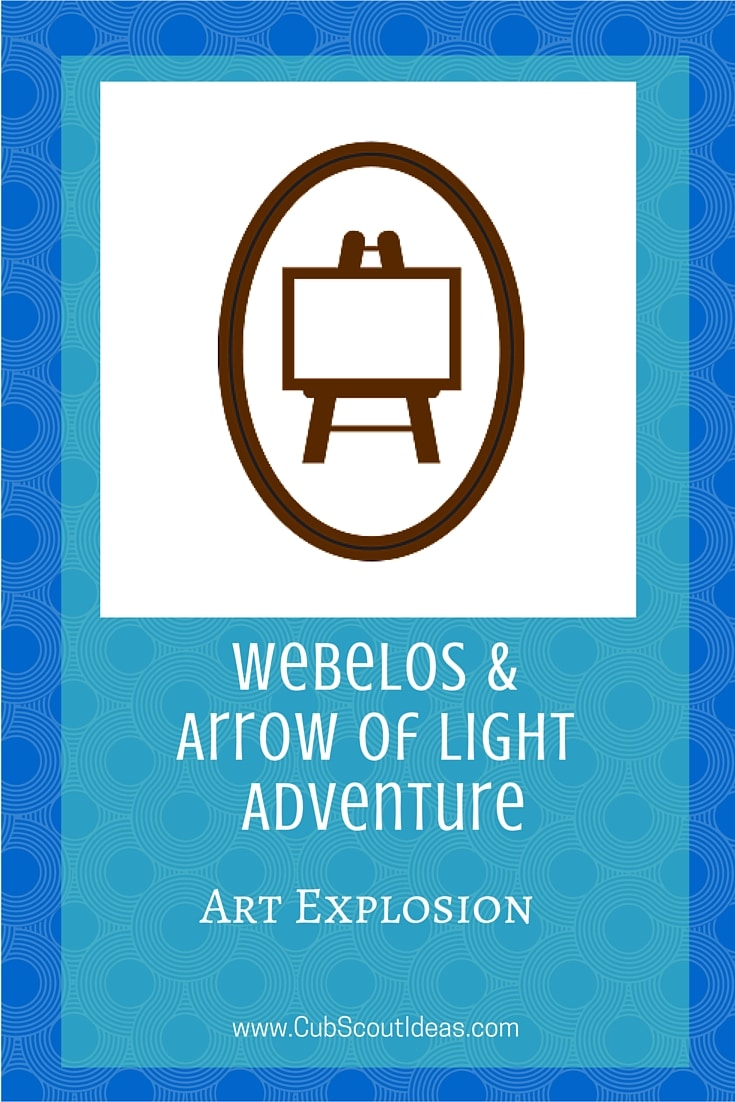Webelos Arrow of Light Art Explosion