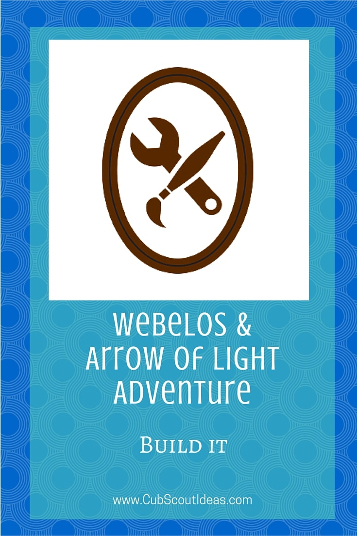 Webelos Arrow of Light Build It
