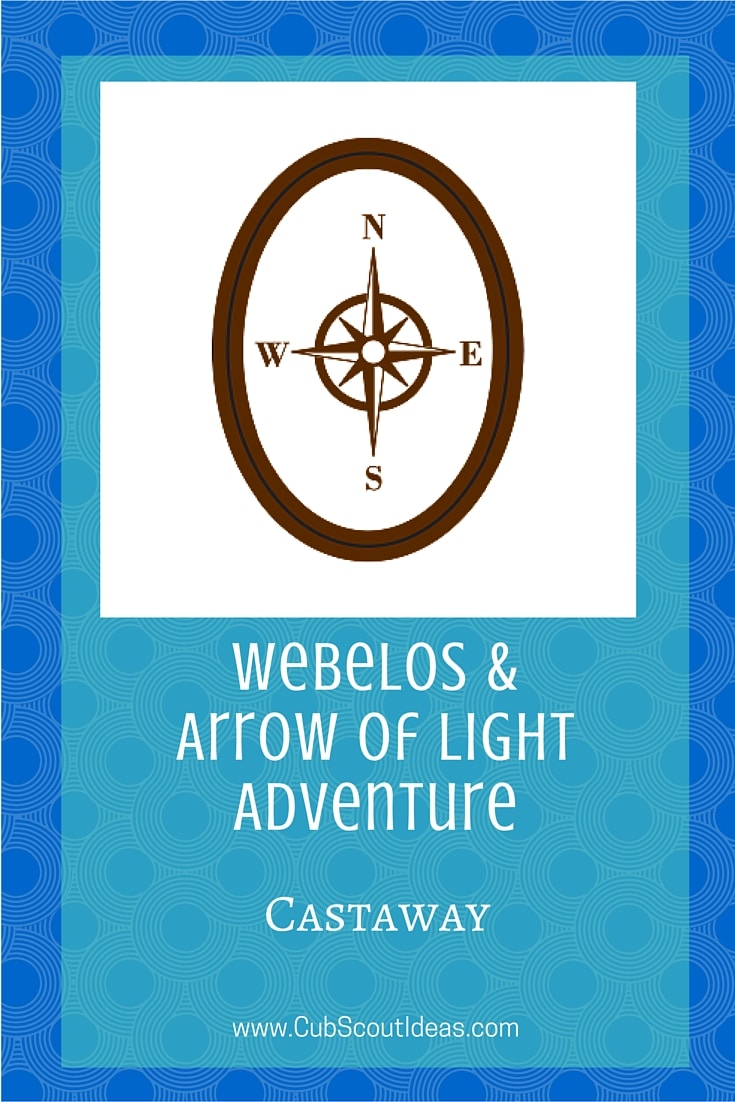 Webelos Arrow of Light Castaway
