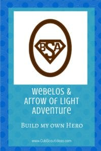 Webelos Arrow of Light Build My Own Hero