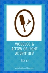 Webelos Arrow of Light Fix It