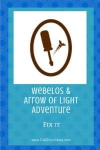 Webelos Arrow of Light Fix It