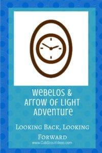 Webelos Arrow of Light Looking Forward Looking Back