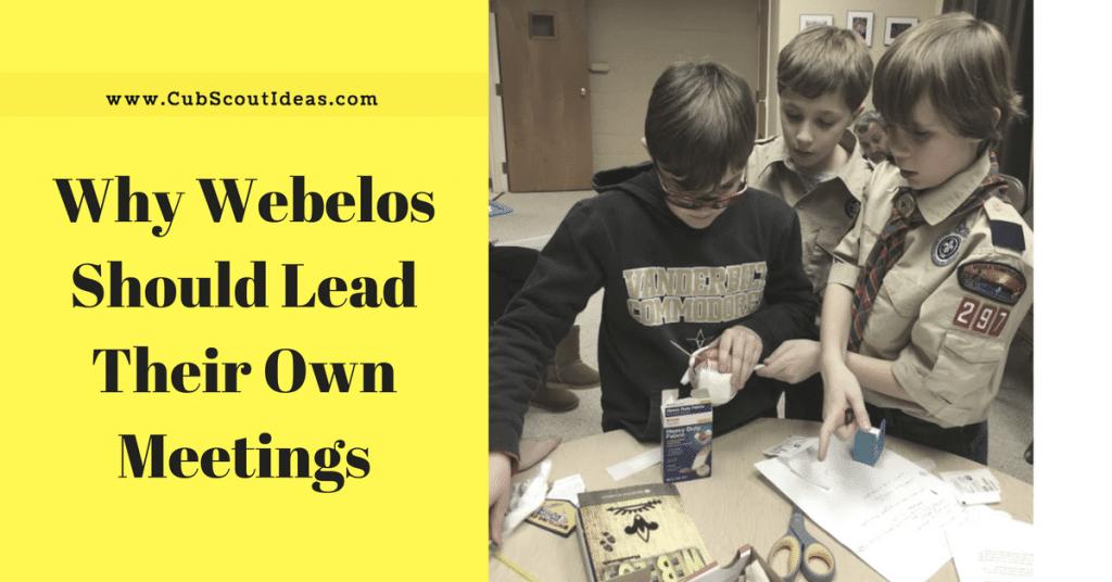 why webelos should lead their own meetings