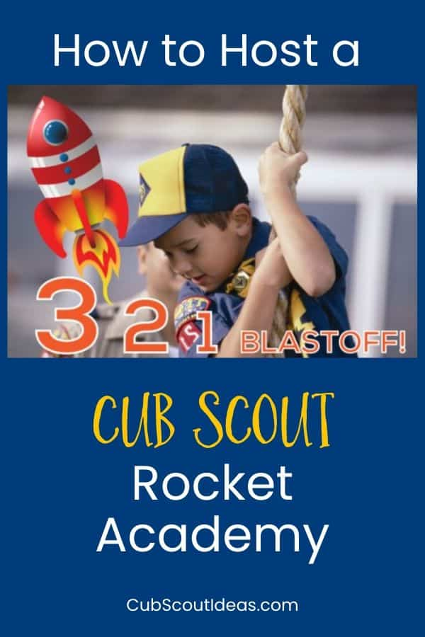 how to host a cub scout rocket academy