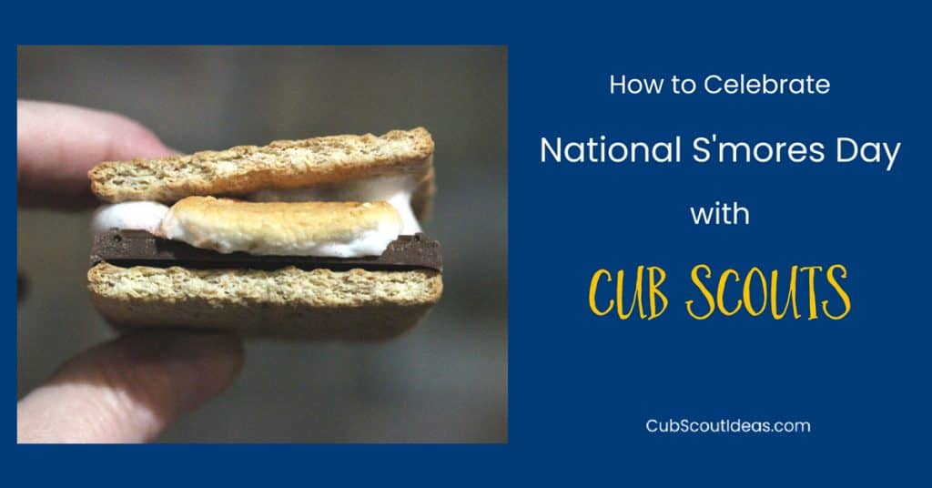 celebrate national smores day with cub scouts