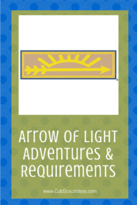 Cub Scout Arrow of Light Requirements