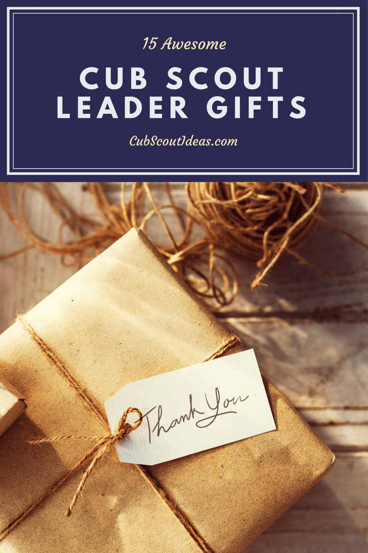 Great ideas for end-of-the year thank you gifts for your Cub Scout leader.
