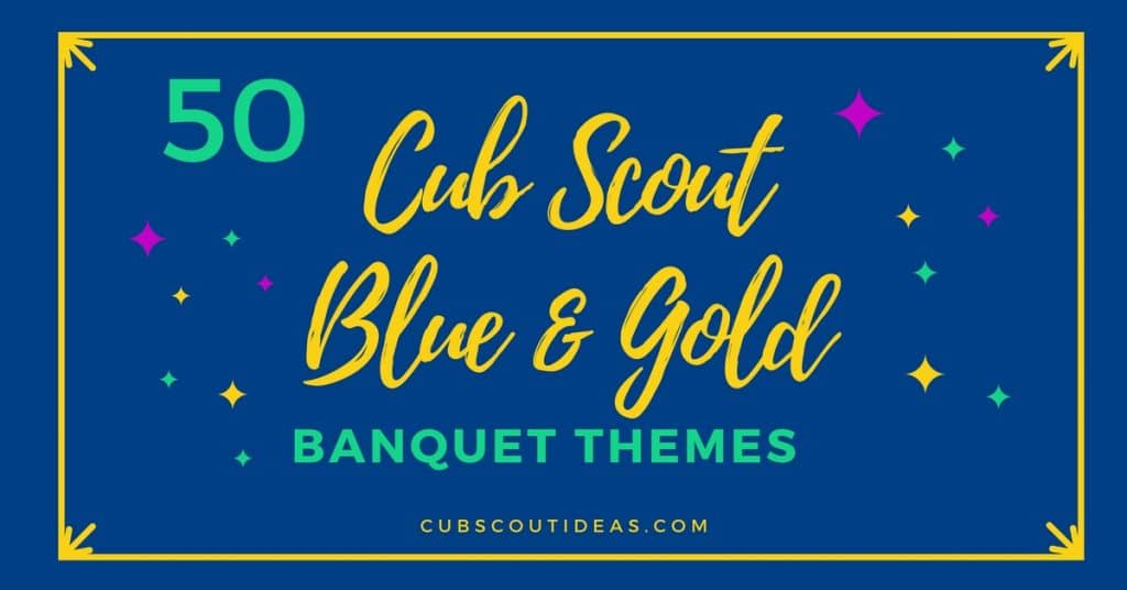 cub scout blue and gold themes ideas