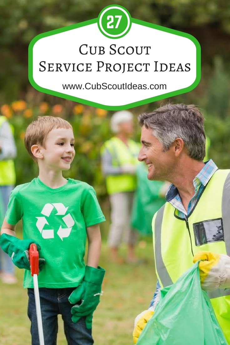 27 of the Most Helpful Cub Scout Service Project Ideas