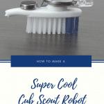 Cub Scout Robot
