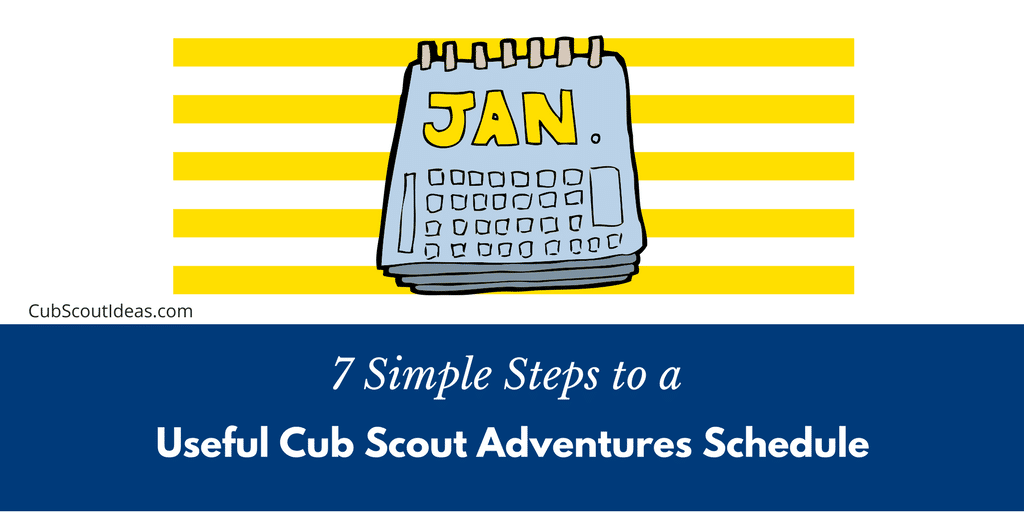 make an easy cub scout adventures schedule