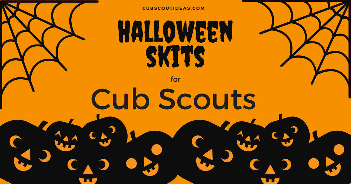 5 Spooky (but Fun) Cub Scout Skits for Halloween | Cub Scout