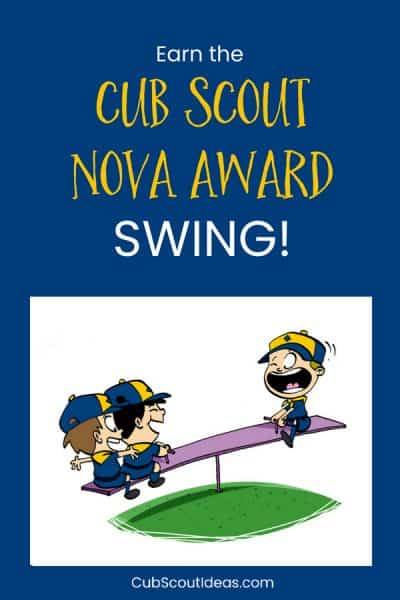 How to Earn the Cub Scout Nova Award, Swing!