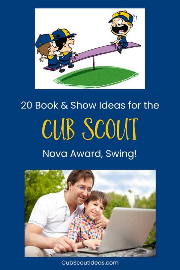 20 Book & Show Ideas for the Cub Scout Nova Award Swing!