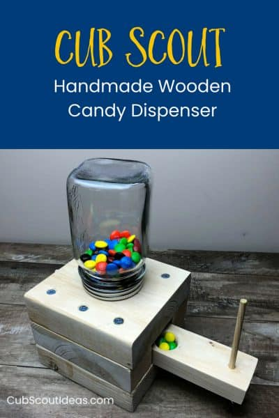 cub scout handmade wooden candy dispenser