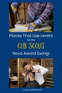 Nova Swing places that use levers Cub Scout