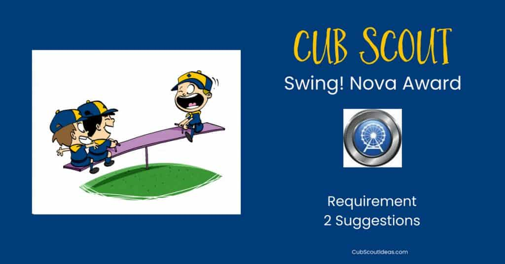Cub Scout Nova Swing Requirement 2