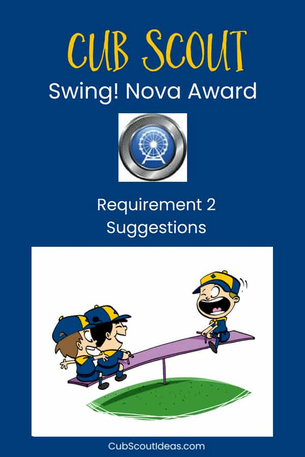Requirement 2 Ideas for Cub Scout Nova Swing