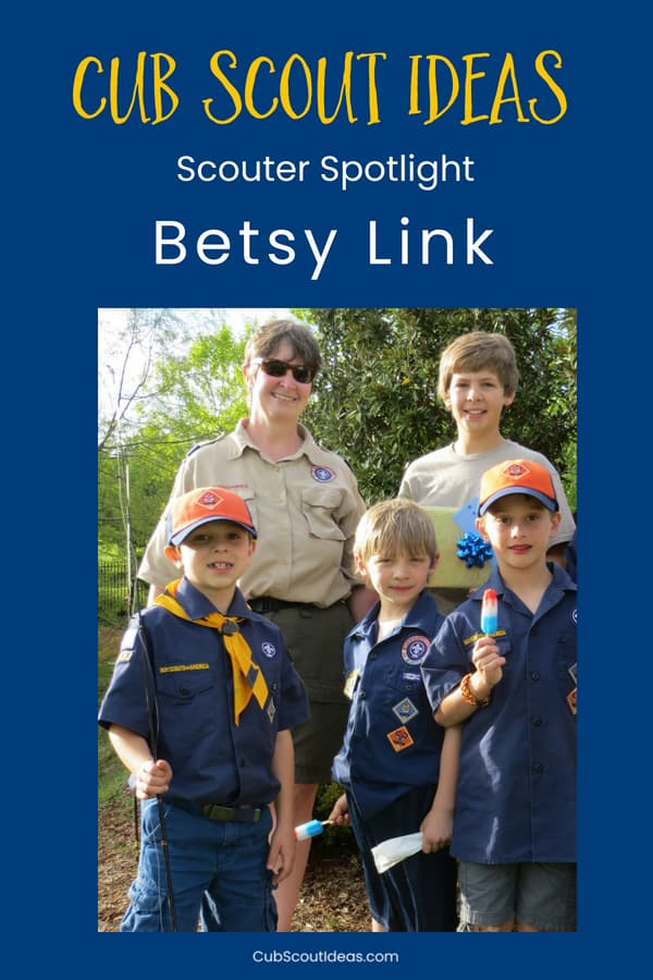 Cub Scout Ideas Scouter Spotlight on Betsy Link