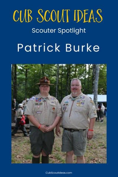 Cub Scout Ideas Scouter Spotlight on Patrick Burke