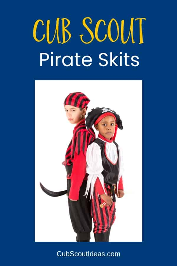 These pirate skits are fun for Cub Scouts! They're easy, so they can be done at a campfire or a pack meeting. Perfect for Lions, Tigers, Bears, Wolves, Webelos, and Arrows of Light! #CubScouts #CubScout #Scouting #Webelos #ArrowOfLight #Skits #CubScoutIdeas