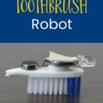how to make a diy toothbrush robot