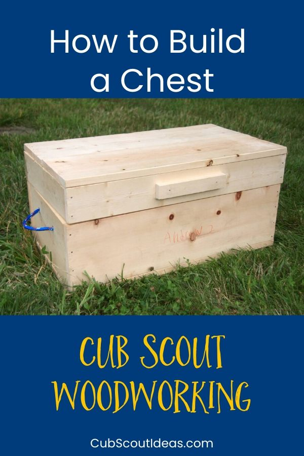 woodworking for cub scouts how to build a chest